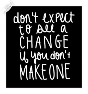 Make a change quote