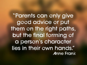 ... the final forming of a person's character lies in their own hands