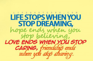 ... .comLife Stops When You Stop Dreaming,Hope Ends When You Stop