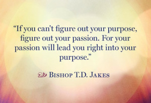 Turn Your Passion into Purpose