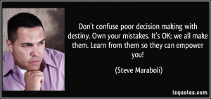 decision making with destiny. Own your mistakes. It's OK; we all make ...