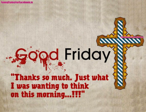 Good Friday, a day for some to remember our saviour who died on the ...