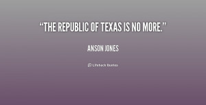 The Republic of Texas is no more.