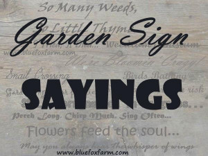 Farming Sayings And Quotes Garden sign sayings.
