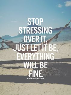 Back > Quotes For > Quotes About Being Stressed