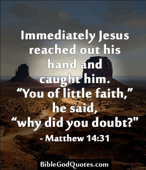 """... he said, """"why did you doubt?"""