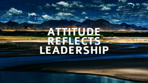 Attitude Adjustments: They're Not Just for Teenagers