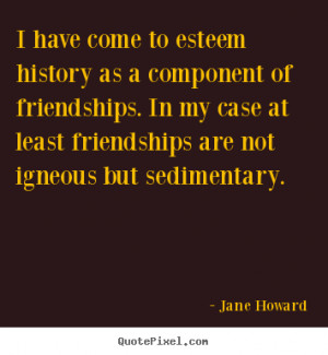 ... history as a component of friendships. in my.. - Friendship quote