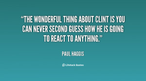 The wonderful thing about Clint is you can never second guess how he ...