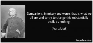 More Franz Liszt Quotes