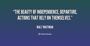 The beauty of independence, departure, actions that rely on themselves ...