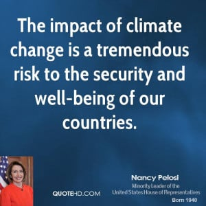 The impact of climate change is a tremendous risk to the security and ...