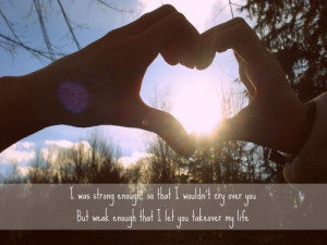 strong and weak with you confused love quotes