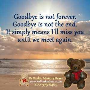 goodbye is not forever goodbye is not the end it