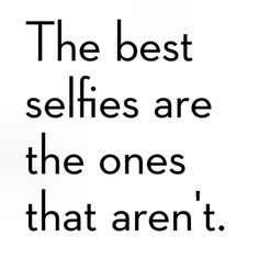 Selfies On Facebook Quotes