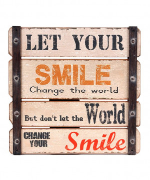 ... Change the World BUY don't let the World Change Your Smile #quote #