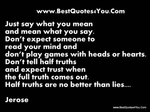Just Say What You Mean And Mean What You Say Don't Expect Someone To ...