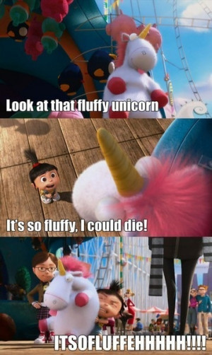 ... Quotes, Fluffy Unicorns, Cartoons Funny Quotes, Despicable Me Movie