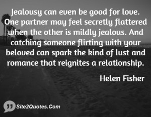 Jealousy can even be good for love. One partner may feel secretly ...