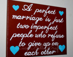 Perfect Marriage Quote Hand Painted onto 11x14 Canvas