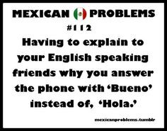 mexican problems more hahah yess mexican problems mexicans life funny ...