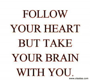 nice quotes-thoughts-follow-brain-heart
