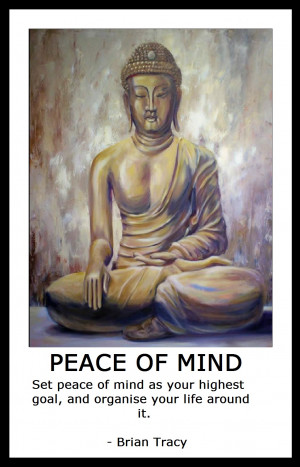 Peace Of Mind, Set Peace of Mind As Your Highest Goal, And Organize ...