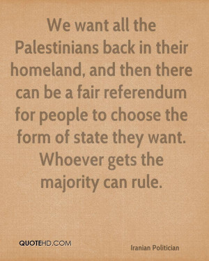 back in their homeland, and then there can be a fair referendum ...