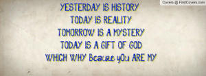... ,TODAY IS A GIFT OF GOD,WHICH WHY Bcauze yOu ARE MY ..... ?JUVY
