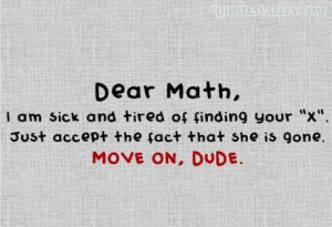 Funny Math Quotes: I Am Sick And Tired Of Finding Your X