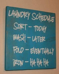 laundry schedule more decor signs ideas quotes laundry rooms funny ...