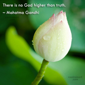 Truth Quote: There is no God higher than truth....