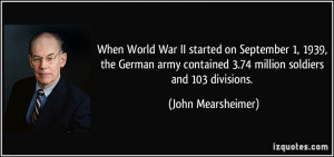 ... contained 3.74 million soldiers and 103 divisions. - John Mearsheimer