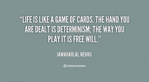 quote-Jawaharlal-Nehru-life-is-like-a-game-of-cards-26479.png