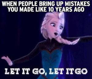 disney, elsa, frozen, funny, letitgo, mistakes, past, quotes