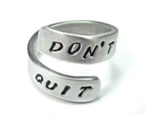 DON'T QUIT - Reminder Ring- Aff irmation Ring- Quote Ring ...