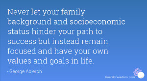 Never let your family background and socioeconomic status hinder your ...