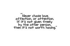 Not Go To Chase You Quotes, If You Want Me In Your Life, Dont Compet ...