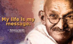 mahatma gandhi quotes sayings my life is my message jpg