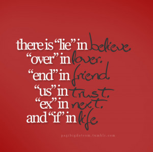 and, believe, end, friend, lie, life, love, lover, next, over, quote ...
