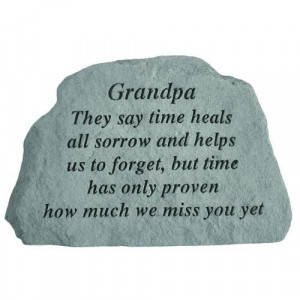 Memorial Stone Grandpa They say time heals…