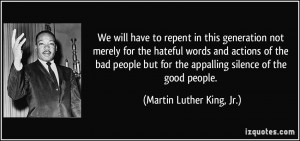not merely for the hateful words and actions of the bad people ...