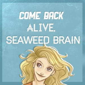 ... Kan, Come Back, Annabeth Quotes, Annabeth Chase Quotes, Halfblood