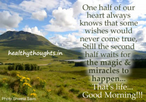 ... half of our heart always knows that some wishes would never come true