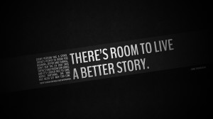 ... Life Quotes And Sayings To Live By There's room to live a better