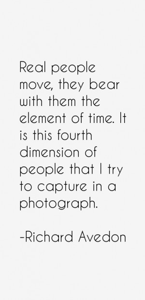 Real people move they bear with them the element of time It is this