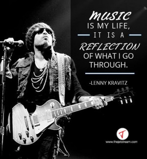 ... it is a reflection of what I go through' Lenny Kravitz #Quote #Music