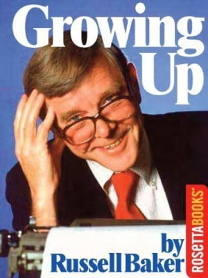 Growing Up by Russell Baker. $8.01. Author: Russell Baker. 352 pages ...