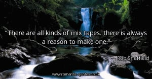 there-are-all-kinds-of-mix-tapes-there-is-always-a-reason-to-make-one ...