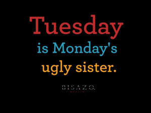 Tuesday funny quote. #tuesday #humor